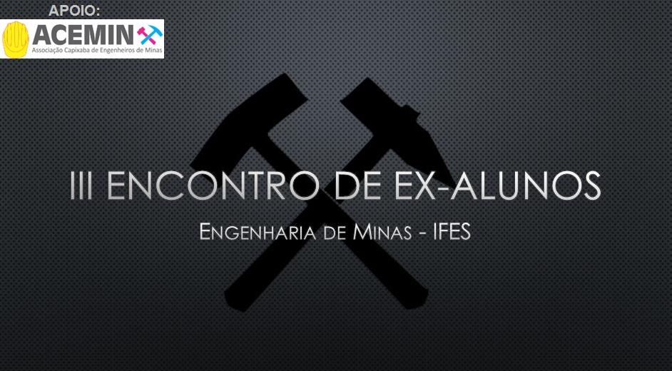 III Encontro de Ex-Alunos da Engenharia de Minas do IFES